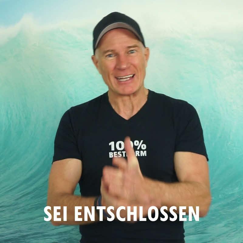 Meine 10 Erfolgsregeln - Regel 8: Sei entschlossen