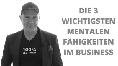DIE 3 wichtigsten mentalen Fähigkeiten im Business